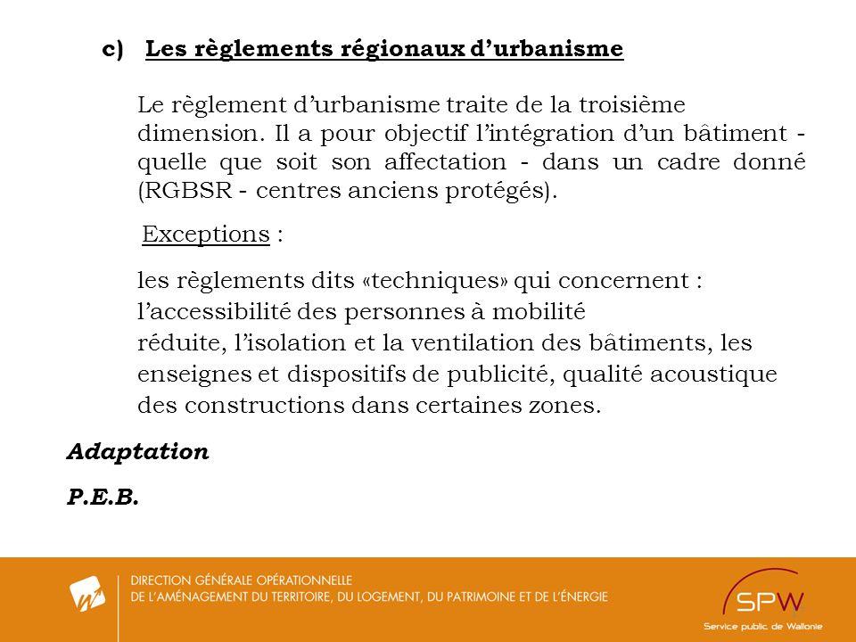 17 c) Les règlements régionaux durbanisme Le règlement durbanisme traite de la troisième dimension. Il a pour objectif lintégration dun bâtiment - que