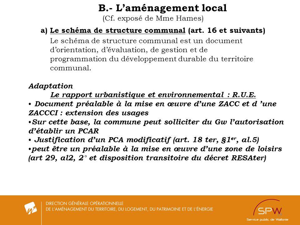 19 B.- Laménagement local (Cf. exposé de Mme Hames) a)Le schéma de structure communal (art. 16 et suivants) Le schéma de structure communal est un doc