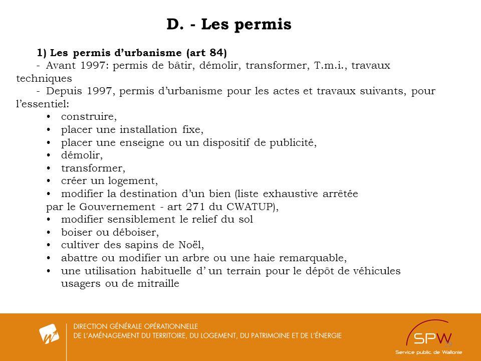 29 D. - Les permis 1) Les permis durbanisme (art 84) -Avant 1997: permis de bâtir, démolir, transformer, T.m.i., travaux techniques -Depuis 1997, perm