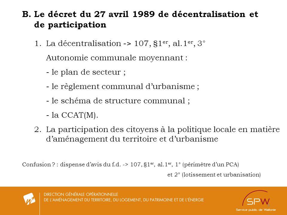 6 B.Le décret du 27 avril 1989 de décentralisation et de participation 1.La décentralisation -> 107, §1 er, al.1 er, 3° Autonomie communale moyennant