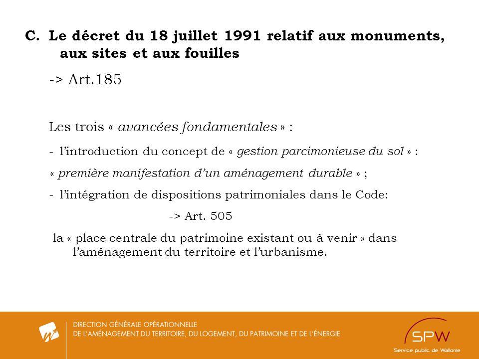 7 C.Le décret du 18 juillet 1991 relatif aux monuments, aux sites et aux fouilles -> Art.185 Les trois « avancées fondamentales » : -lintroduction du