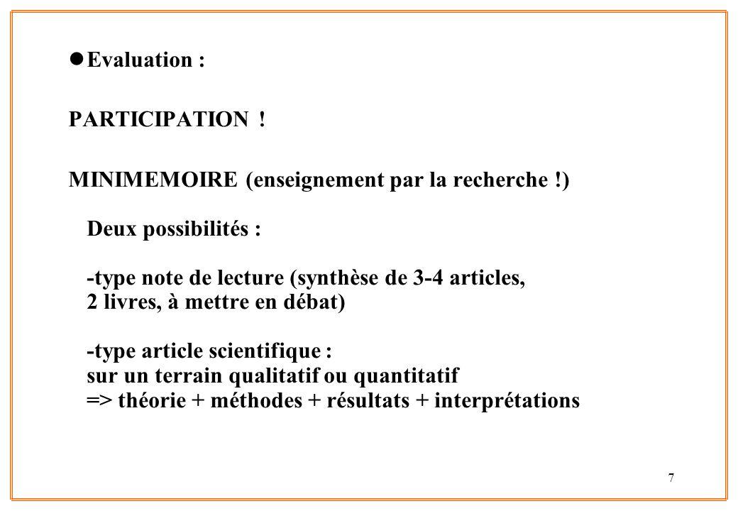 7 lEvaluation : PARTICIPATION ! MINIMEMOIRE (enseignement par la recherche !) Deux possibilités : -type note de lecture (synthèse de 3-4 articles, 2 l