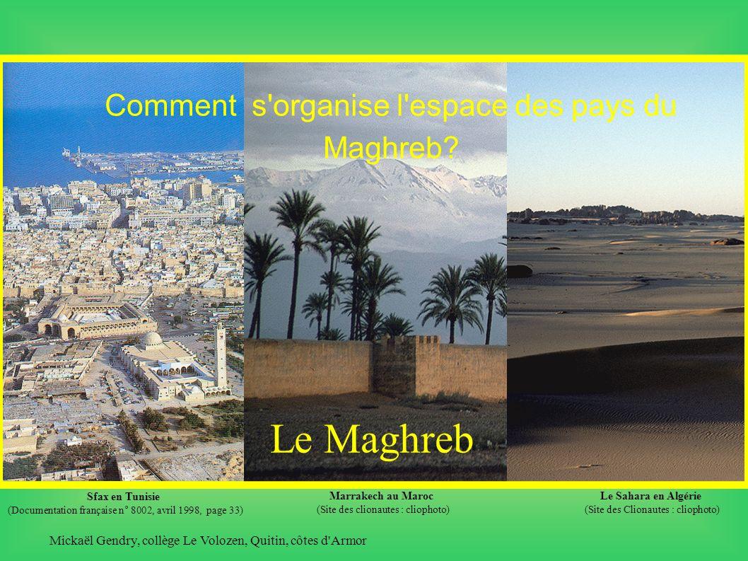 Sfax en Tunisie (Documentation française n° 8002, avril 1998, page 33) Le Maghreb Comment s organise l espace des pays du Maghreb.