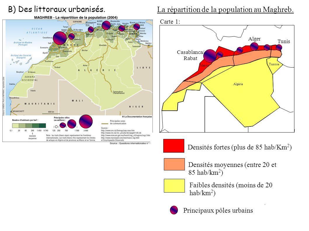 Principaux pôles urbains Le Sahara, espace en réserve : Désert du Sahara Pétrole Les hydrocarbures: Plaines littorales dynamiques Le Maghreb dynamique : Atlas, régions de montagne (agriculture et élévage en crise) Réserve d hydrocarbures Les « trois » Maghreb.