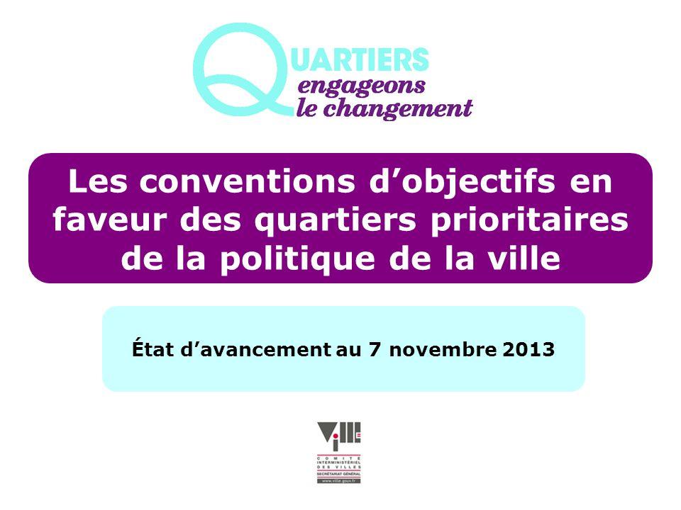 Les conventions dobjectifs en faveur des quartiers prioritaires de la politique de la ville État davancement au 7 novembre 2013