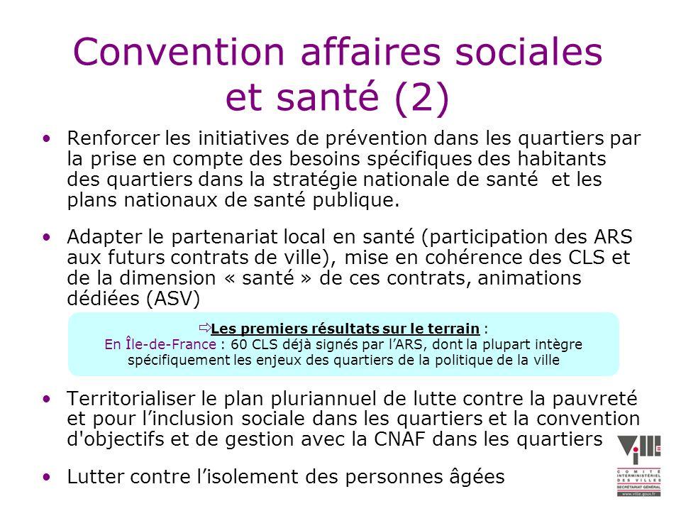 Convention affaires sociales et santé (2) Renforcer les initiatives de prévention dans les quartiers par la prise en compte des besoins spécifiques des habitants des quartiers dans la stratégie nationale de santé et les plans nationaux de santé publique.