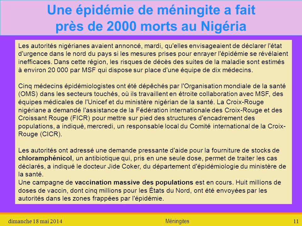 dimanche 18 mai 2014 Méningites 11 Une épidémie de méningite a fait près de 2000 morts au Nigéria Les autorités nigérianes avaient annoncé, mardi, qu'