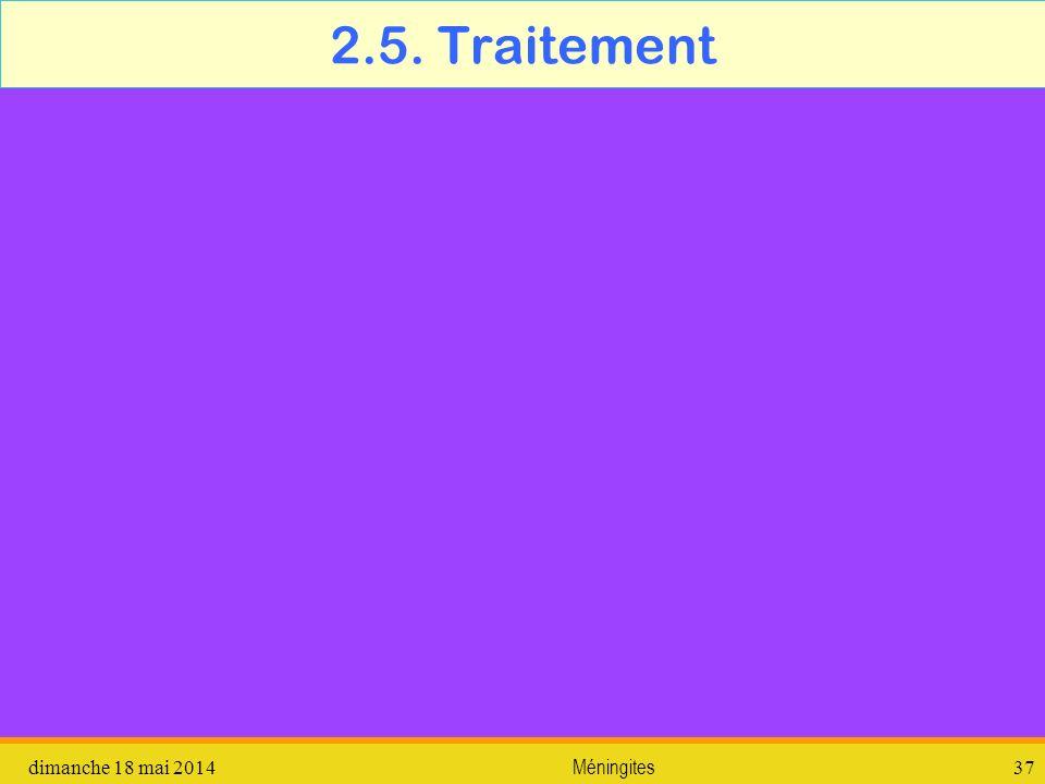 2.5. Traitement dimanche 18 mai 2014Méningites37