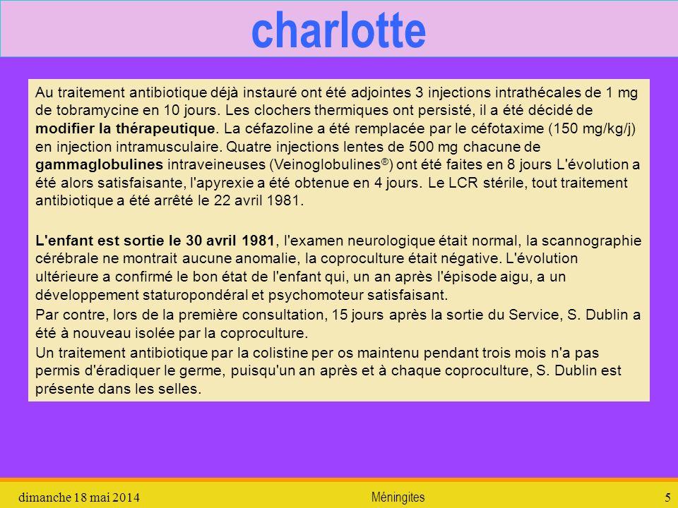 dimanche 18 mai 2014 Méningites 5 charlotte Au traitement antibiotique déjà instauré ont été adjointes 3 injections intrathécales de 1 mg de tobramyci