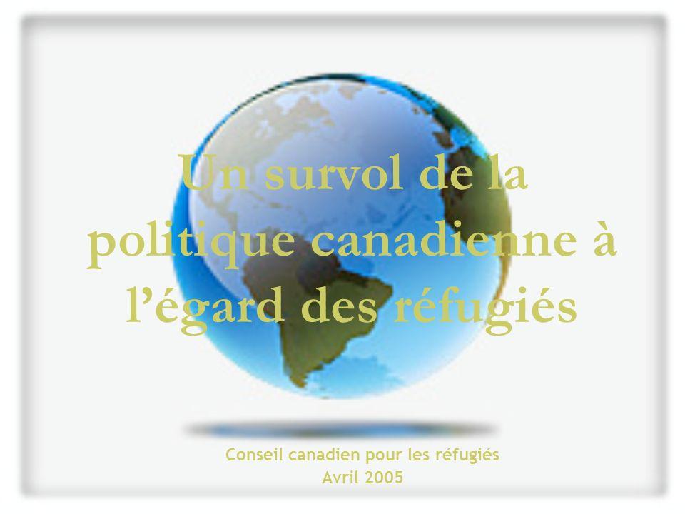 Conseil canadien pour les réfugiés22 Où sont les réfugiés aujourdhui Statistiques 2002 de UNHCR, annuaire des statistiques, publié en Juillet 2004.