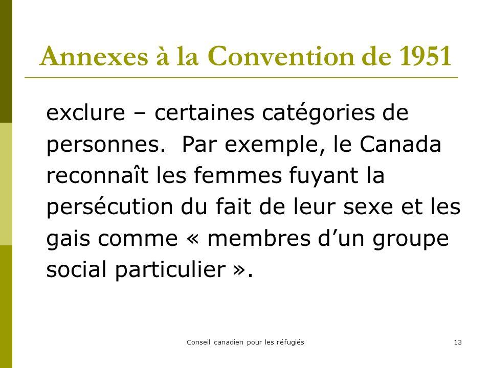 Conseil canadien pour les réfugiés13 Annexes à la Convention de 1951 exclure – certaines catégories de personnes.