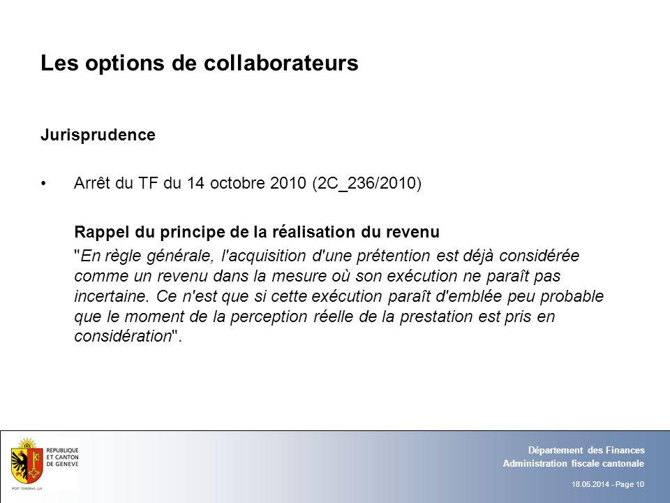 18.05.2014 - Page 10 Administration fiscale cantonale Département des Finances Les options de collaborateurs Jurisprudence Arrêt du TF du 14 octobre 2
