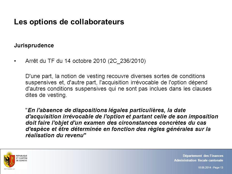 18.05.2014 - Page 13 Administration fiscale cantonale Département des Finances Les options de collaborateurs Jurisprudence Arrêt du TF du 14 octobre 2