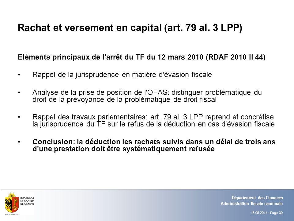 18.05.2014 - Page 30 Administration fiscale cantonale Département des Finances Rachat et versement en capital (art. 79 al. 3 LPP) Eléments principaux