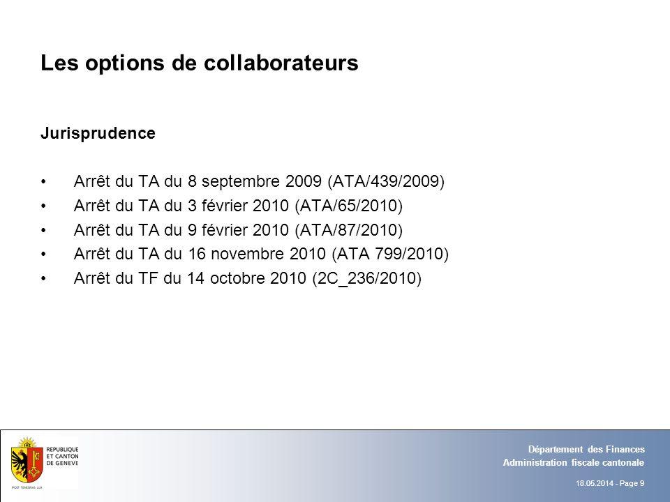 18.05.2014 - Page 9 Administration fiscale cantonale Département des Finances Les options de collaborateurs Jurisprudence Arrêt du TA du 8 septembre 2