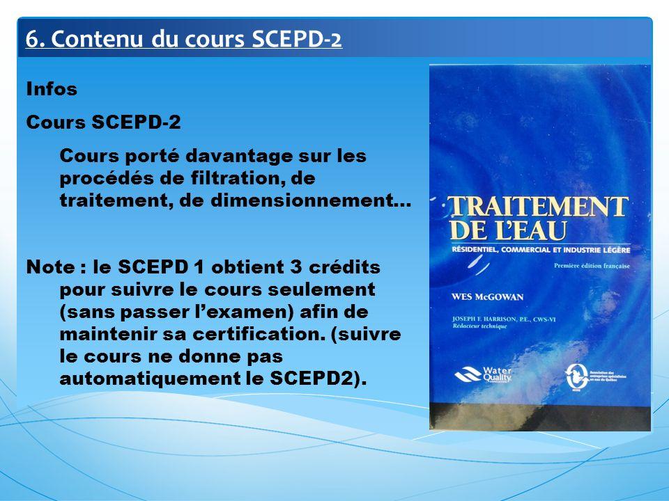 6. Contenu du cours SCEPD-2 Infos Cours SCEPD-2 Cours porté davantage sur les procédés de filtration, de traitement, de dimensionnement… Note : le SCE