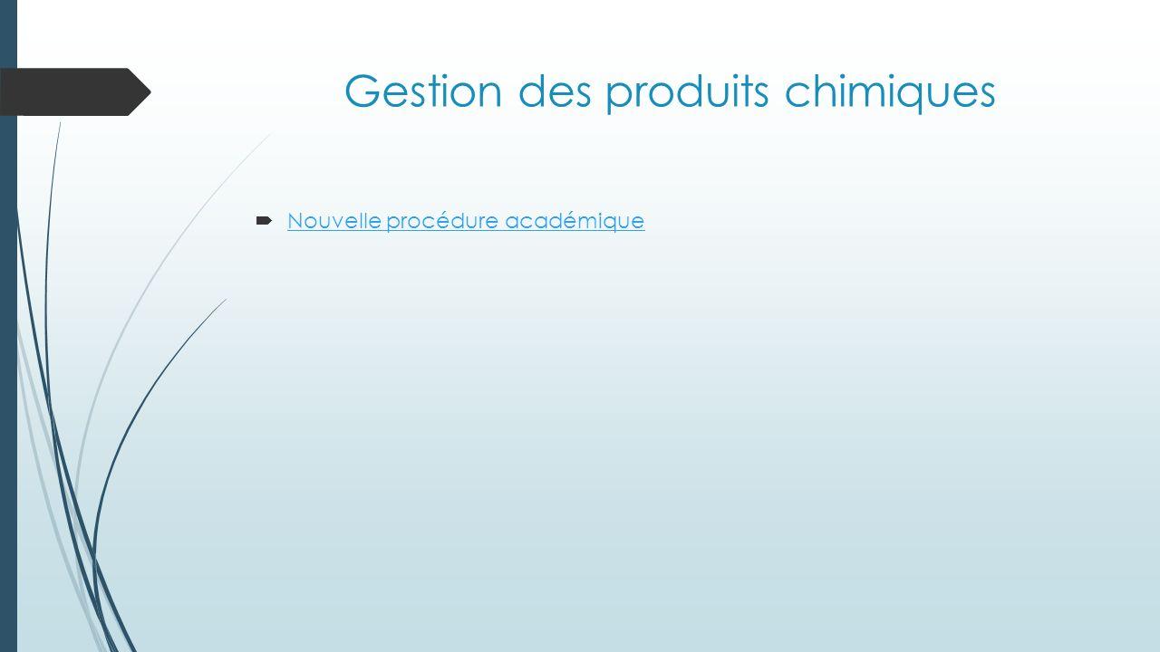 Gestion des produits chimiques Nouvelle procédure académique