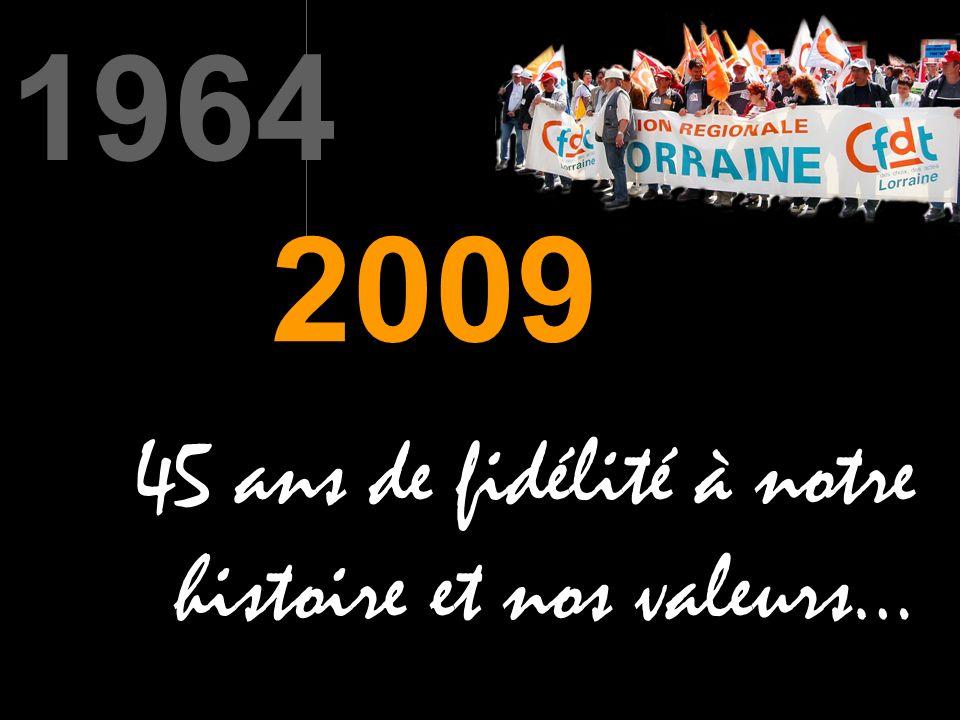 1964 2009 45 ans de fidélité à notre histoire et nos valeurs…