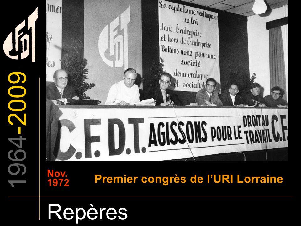 1964-2009 Repères Nov. 1972 Premier congrès de lURI Lorraine