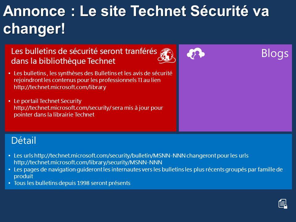 Annonce : Le site Technet Sécurité va changer! Les bulletins de sécurité seront tranférés dans la bibliothèque Technet Les bulletins, les synthèses de