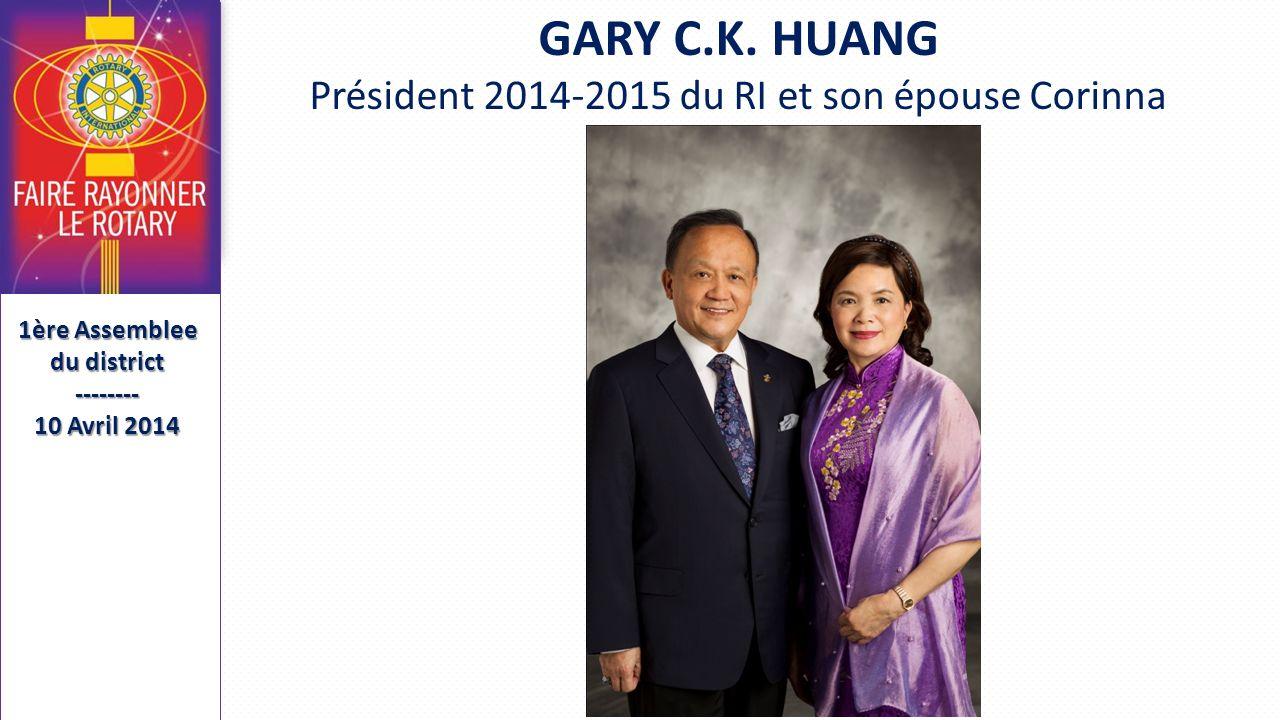 Séminaire de Formation des Présidents et Secrétaires Élus SFPSE-------- 15 Mai 2013 GARY C.K. HUANG Président 2014-2015 du RI et son épouse Corinna 1è