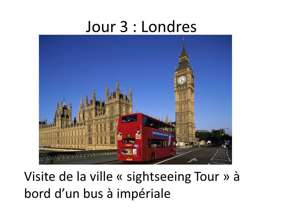 Jour 3 : Londres Visite de la ville « sightseeing Tour » à bord dun bus à impériale