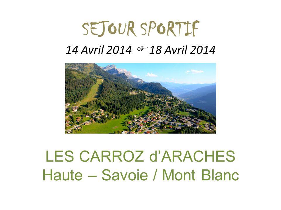 SEJOUR SPORTIF 14 Avril 2014 18 Avril 2014 LES CARROZ dARACHES Haute – Savoie / Mont Blanc