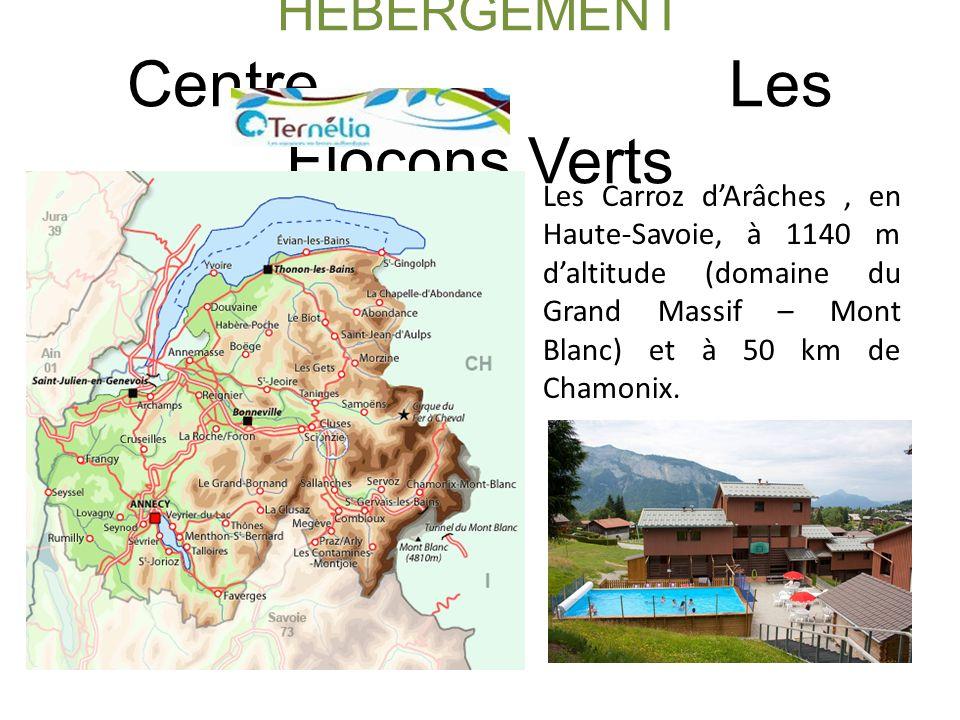 HEBERGEMENT Centre Les Flocons Verts Les Carroz dArâches, en Haute-Savoie, à 1140 m daltitude (domaine du Grand Massif – Mont Blanc) et à 50 km de Chamonix.