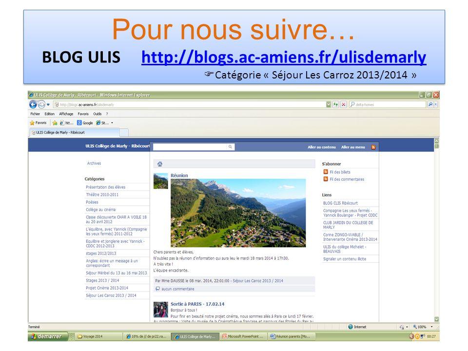 Pour nous suivre… BLOG ULIS http://blogs.ac-amiens.fr/ulisdemarly Catégorie « Séjour Les Carroz 2013/2014 »http://blogs.ac-amiens.fr/ulisdemarly Pour nous suivre… BLOG ULIS http://blogs.ac-amiens.fr/ulisdemarly Catégorie « Séjour Les Carroz 2013/2014 »http://blogs.ac-amiens.fr/ulisdemarly