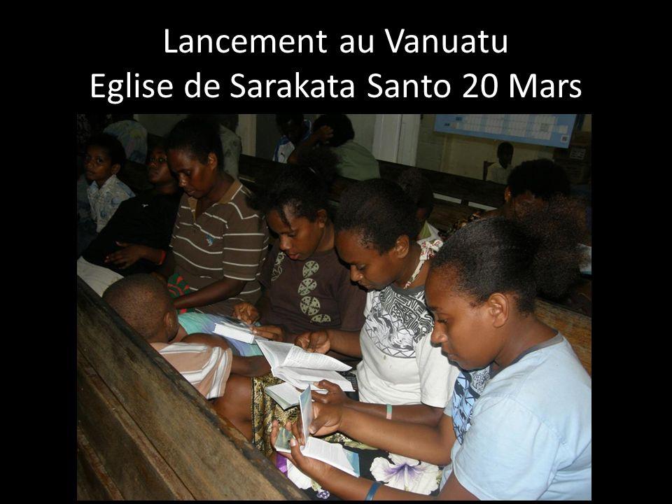 Lancement au Vanuatu Eglise de Sarakata Santo 20 Mars