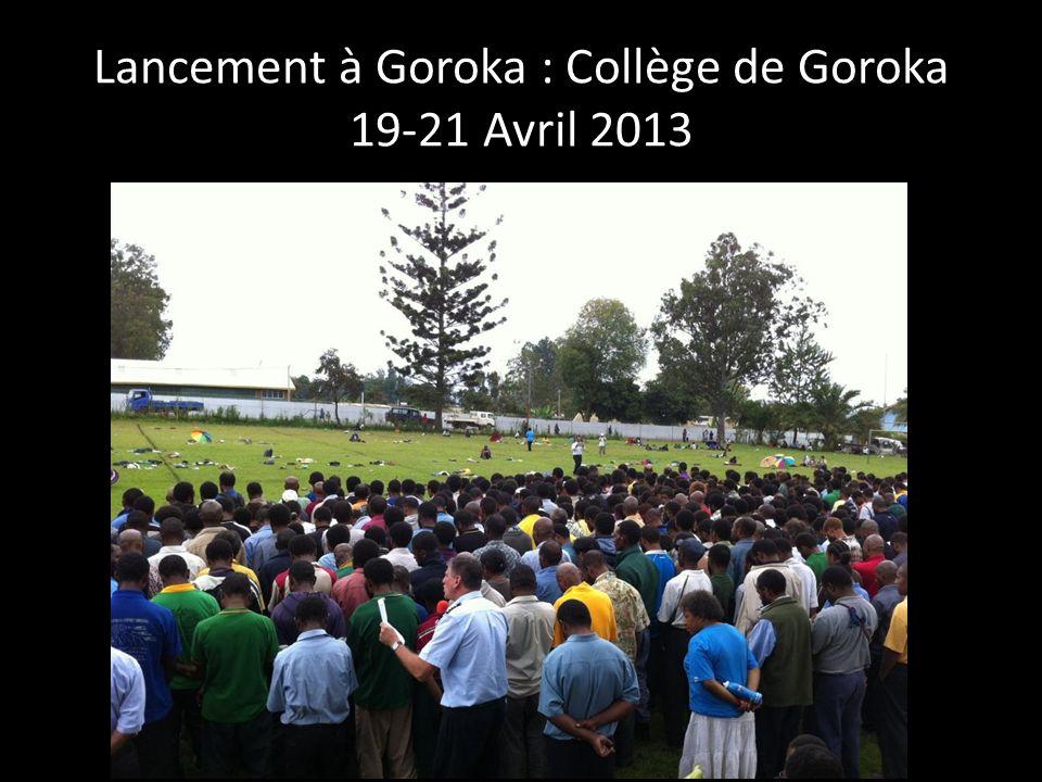 Lancement à Goroka : Collège de Goroka 19-21 Avril 2013