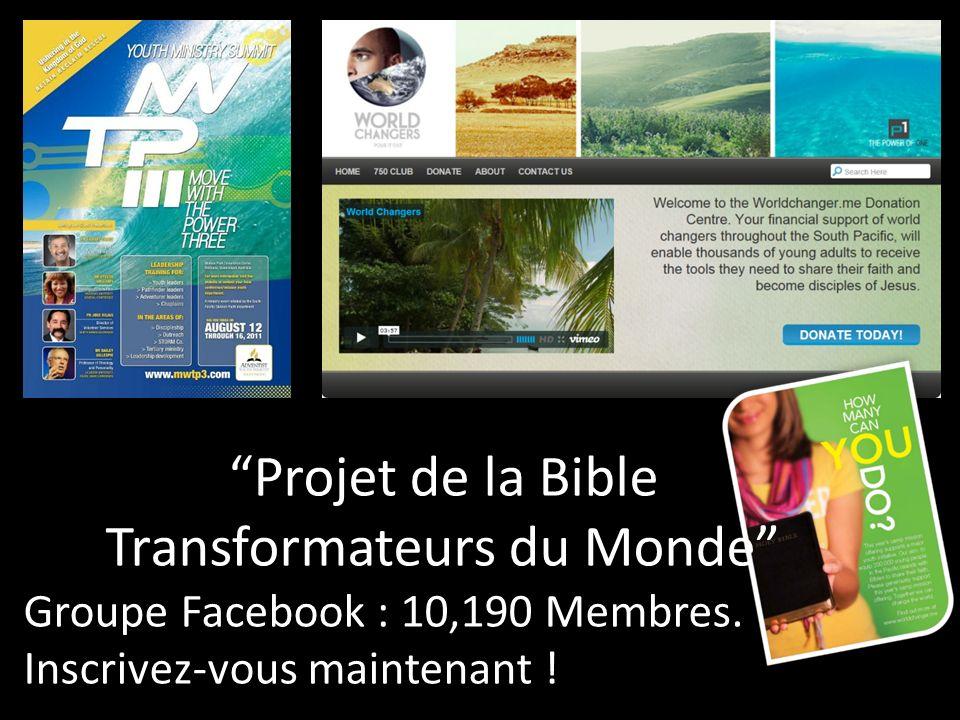Projet de la Bible Transformateurs du Monde Groupe Facebook : 10,190 Membres.