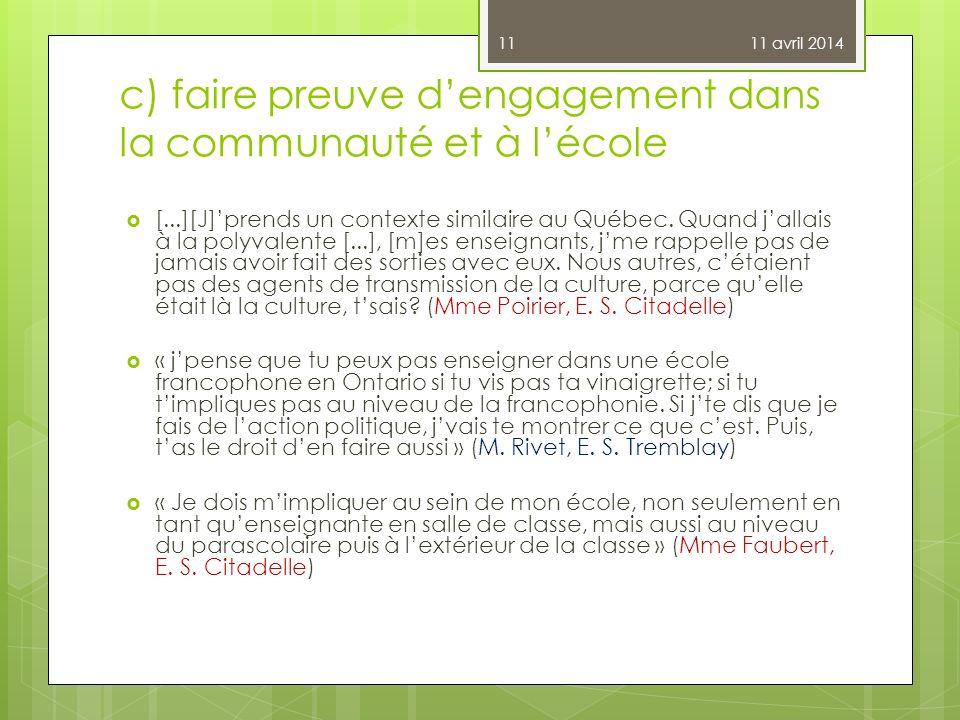 c) faire preuve dengagement dans la communauté et à lécole [...][J]prends un contexte similaire au Québec. Quand jallais à la polyvalente [...], [m]es
