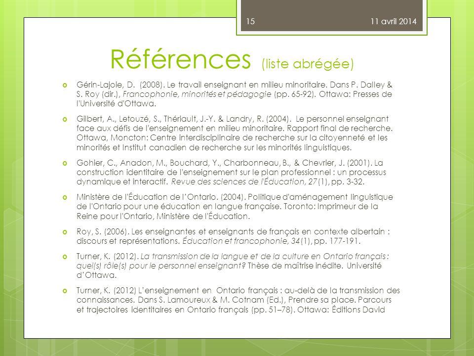 Références (liste abrégée) Gérin-Lajoie, D. (2008). Le travail enseignant en milieu minoritaire. Dans P. Dalley & S. Roy (dir.), Francophonie, minorit