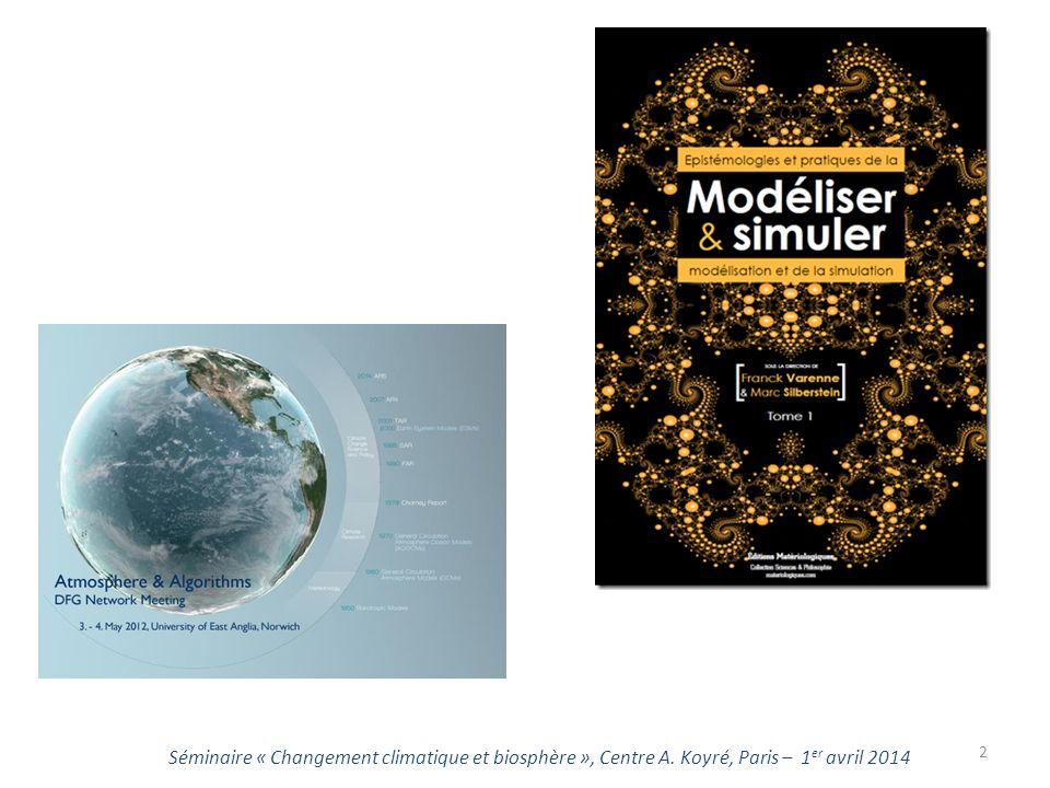 Séminaire « Changement climatique et biosphère », Centre A. Koyré, Paris – 1 er avril 2014 2