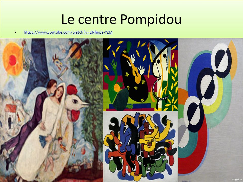 Le centre Pompidou https://www.youtube.com/watch v=2Nfiupe-YZM