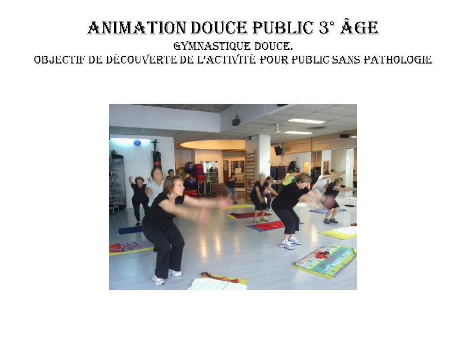 Animation Douce public 3° âge Gymnastique Douce.