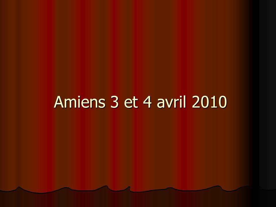 Amiens 3 et 4 avril 2010