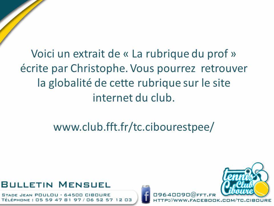 Voici un extrait de « La rubrique du prof » écrite par Christophe. Vous pourrez retrouver la globalité de cette rubrique sur le site internet du club.