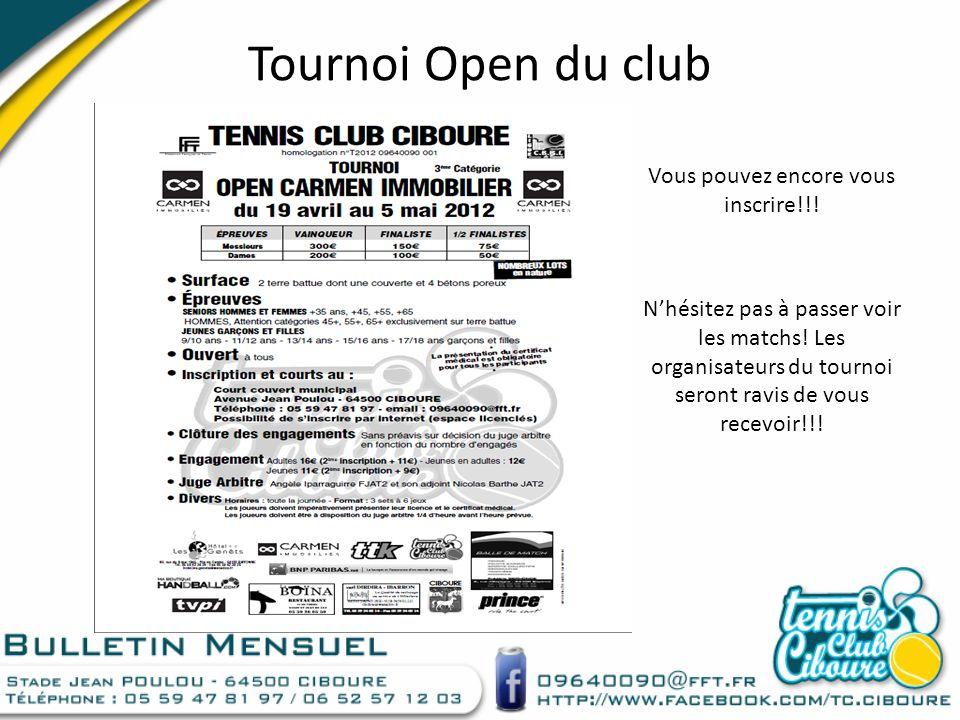 Tournoi Open du club Vous pouvez encore vous inscrire!!! Nhésitez pas à passer voir les matchs! Les organisateurs du tournoi seront ravis de vous rece