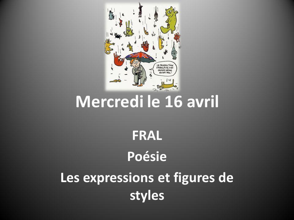 Mercredi le 16 avril FRAL Poésie Les expressions et figures de styles