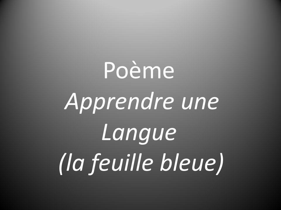 Poème Apprendre une Langue (la feuille bleue)