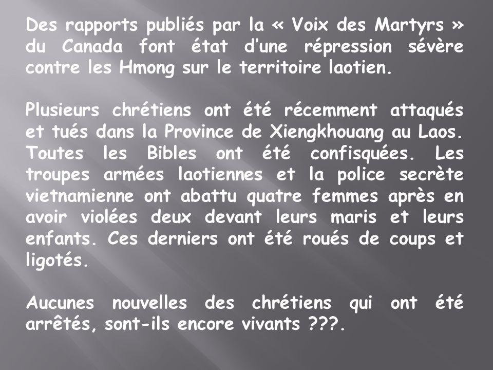 Des rapports publiés par la « Voix des Martyrs » du Canada font état dune répression sévère contre les Hmong sur le territoire laotien.