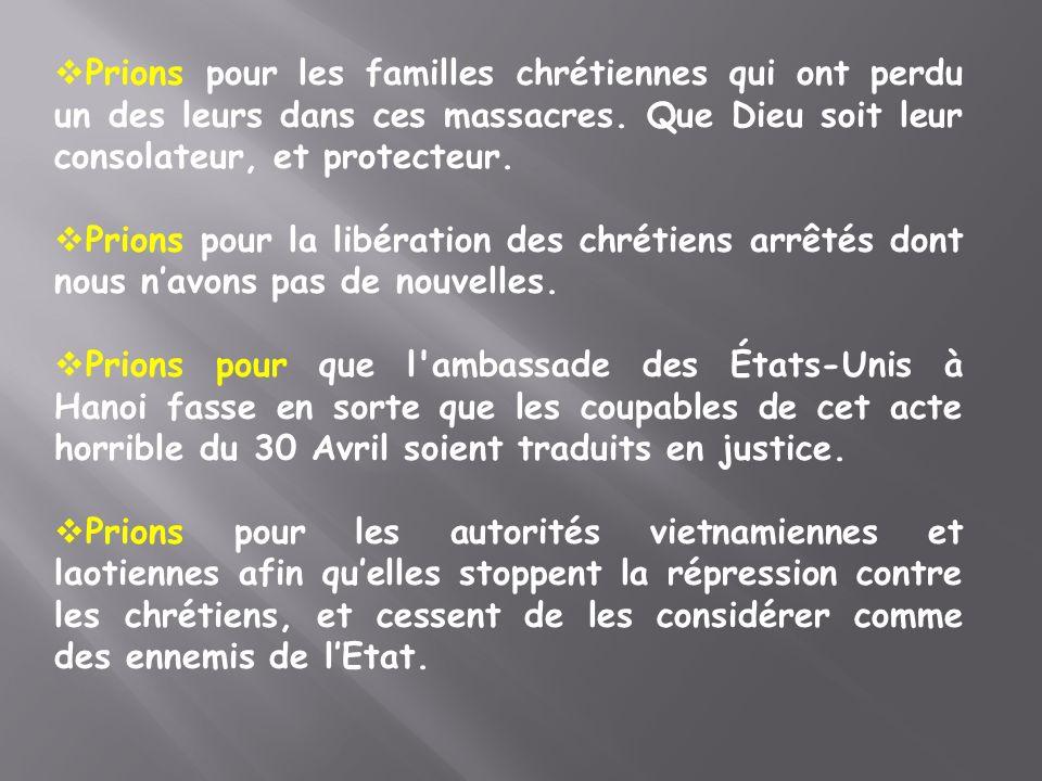 Prions pour les familles chrétiennes qui ont perdu un des leurs dans ces massacres.