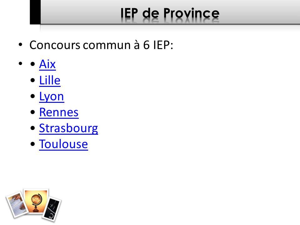 Concours commun à 6 IEP: Aix Lille Lyon Rennes Strasbourg ToulouseAixLilleLyonRennesStrasbourgToulouse