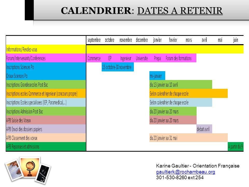 CALENDRIER: DATES A RETENIR Karine Gaultier - Orientation Française gaultierk@rochambeau.org 301-530-8260 ext 254