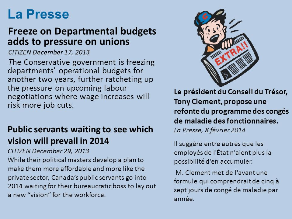 Freeze on Departmental budgets adds to pressure on unions CITIZEN December 17, 2013 The Conservative government is freezing departments operational budgets for another two years, further ratcheting up the pressure on upcoming labour negotiations where wage increases will risk more job cuts.