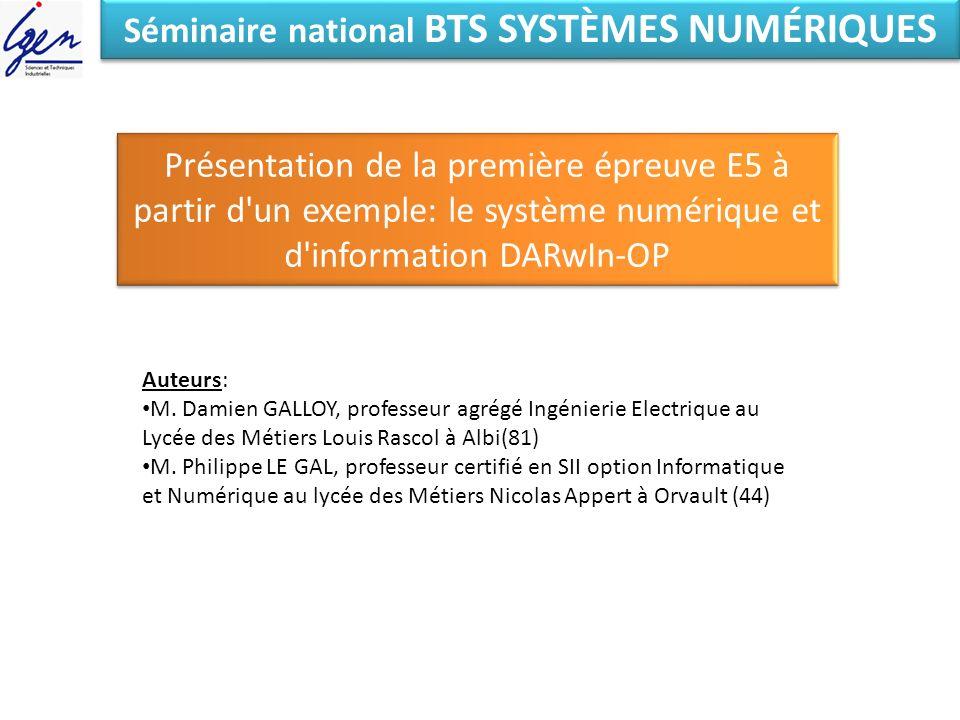 Séminaire national BTS SYSTÈMES NUMÉRIQUES Présentation de la première épreuve E5 à partir d'un exemple: le système numérique et d'information DARwIn-