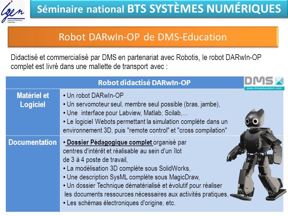 Séminaire national BTS SYSTÈMES NUMÉRIQUES Robot DARwIn-OP de DMS-Education Didactisé et commercialisé par DMS en partenariat avec Robotis, le robot D