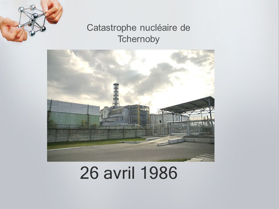 26 avril 1986 Catastrophe nucléaire de Tchernoby
